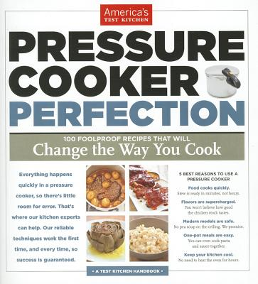 Image for PRESSURE COOKER PERFECTION 101 FOOLPROOF RECIPES THAT WILL CHANGE THE WAYS YOU COOK