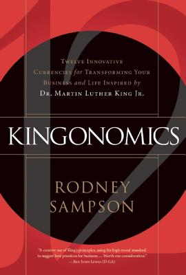 Image for Kingonomics: Insights from Dr. Martin Luther King Jr. to Transform Your Business and Your Life