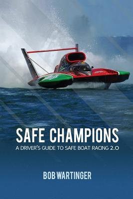 Image for Safe Champions : A Driver's Guide to Safe Boat Racing 2.0 (Hydrofoils)
