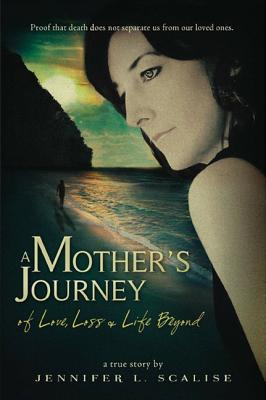 Image for A Mother's Journey of Love, Loss & Life Beyond
