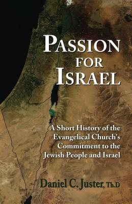 Image for Passion For Israel: A Short History of the Evangelical Church's Commitment to the Jewish People and Israel