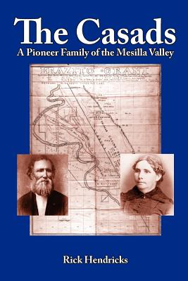 Image for The Casads: A Pioneer Family of the Mesilla Valley