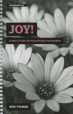 Image for Joy!: A Bible Study on Philippians for Women
