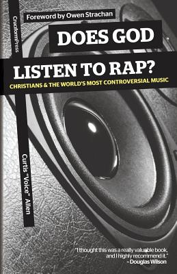Image for Does God Listen to Rap?: Christians and the World's Most Controversial Music