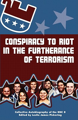 Image for Conspiracy to Riot in the Furtherance of Terrorism: Collective Autobiography of the RNC 8