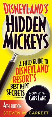Image for Disneyland's Hidden Mickeys: A Field Guide to Disneyland Resort's Best Kept Secrets