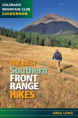The Best Southern Front Range Hikes, Greg Long