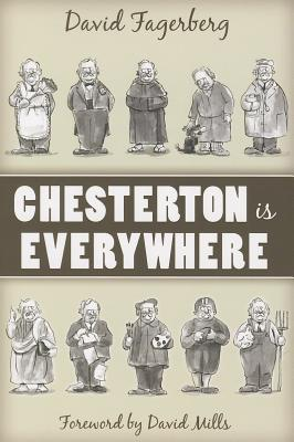 Chesterton Is Everywhere, David Fagerberg