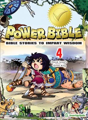 Image for Power Bible: Bible Stories To Impart Wisdom # 4-David, Israel's Great King