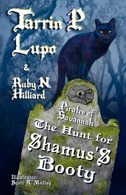 Pirates of Savannah: The Hunt for Shamus's Booty, Lupo, Tarrin P.; Hilliard, Ruby N.