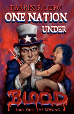 One Nation Under Blood: The Sowing (Volume 1), Lupo, Tarrin P.