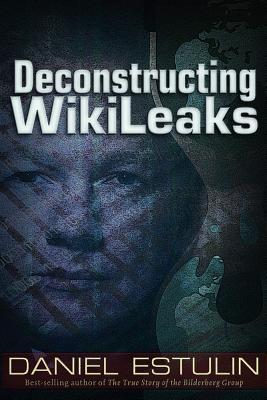 Deconstructing Wikileaks, Estulin, Daniel
