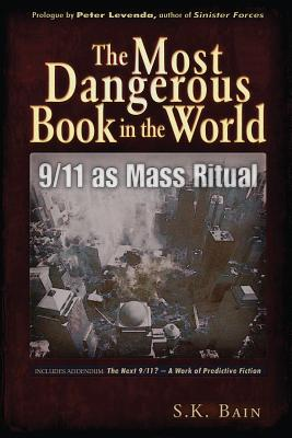 The Most Dangerous Book in the World: 9/11 as Mass Ritual, Bain, S. K.