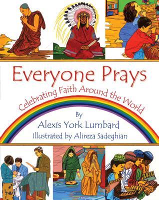 Everyone Prays: Celebrating Faith Around the World, York Lumbard, Alexis