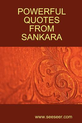 POWERFUL QUOTES FROM SANKARA, Shankara; Sankaracharya; Sankara, Adi
