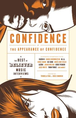 Image for Confidence, or the Appearance of Confidence: The Best of the Believer Music Inte