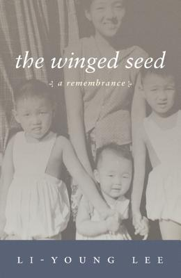 The Winged Seed: A Remembrance (American Readers Series), Li-Young Lee