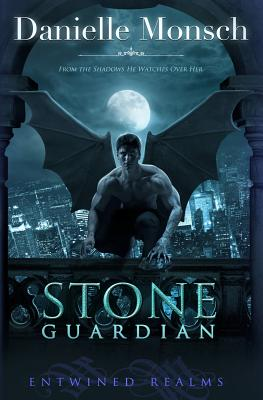 Stone Guardian (Entwined Realms) (Volume 1), Danielle Monsch