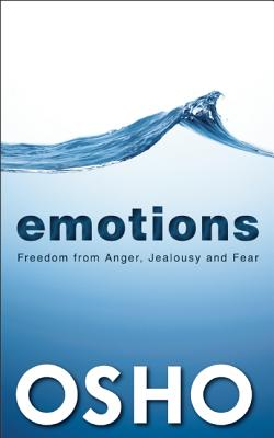 motions: Freedom from Anger, Jealousy and Fear, Osho  (Author), Osho International Foundation (Compiler)