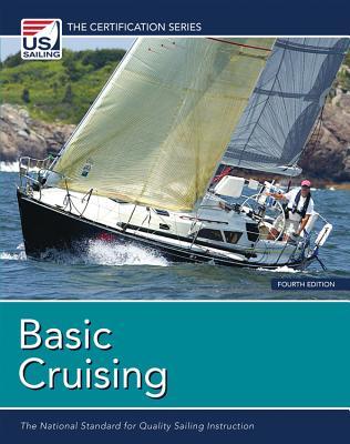 Basic Cruising: The National Standard for Quality Sailing Instruction (Certification (U.S. Sailing))