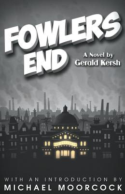 Fowlers End, Kersh, Gerald