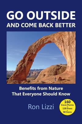 Image for Go Outside and Come Back Better: Benefits from Nature That Everyone Should Know
