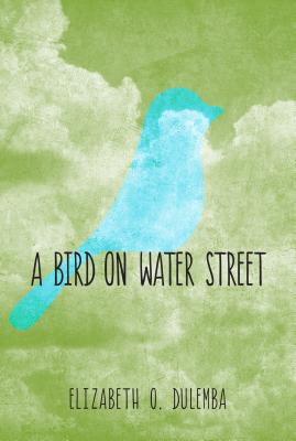 BIRD ON WATER STREET, DULEMBA, ELIZABETH O.