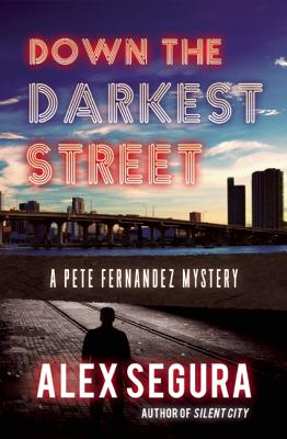 Down The Darkest Street, Alex Segura