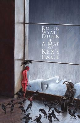 A Map of Kex's Face, Dunn, Robin Wyatt