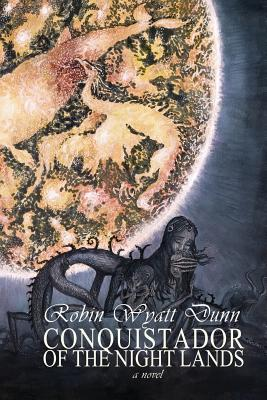 Conquistador of the Night Lands, Dunn, Mr. Robin Wyatt