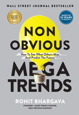 Image for Non Obvious Megatrends: How to See What Others Miss and Predict the Future (Non-Obvious Trends Series)