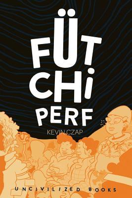 F�tchi Perf, Czap, Kevin