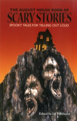 Image for AUGUST HOUSE BOOK OF SCARY STORIES: SPOOKY TALES FOR TELLING OUT LOUD