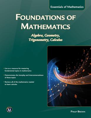 Image for Foundations of Mathematics: Algebra, Geometry, Trigonometry and Calculus (Essentials of Mathematics)