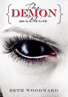 The Demon Within: A Dale Higland Novel (Dale Highland), Woodward, Beth