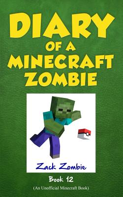 Image for Diary of a Minecraft Zombie Book 12: Pixelmon Gone!