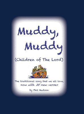Muddy Muddy: Children of The Lord, Hudson, Philip M