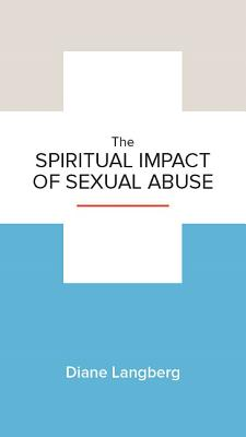 Image for The Spiritual Impact of Sexual Abuse