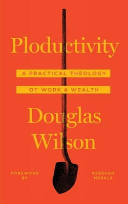Image for Ploductivity: A Practical Theology of Work & Wealth