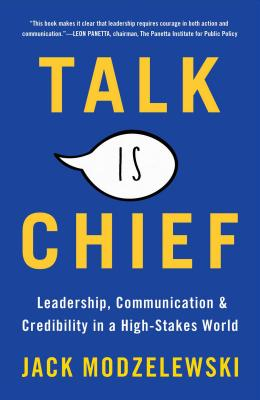 Image for Talk Is Chief: Leadership, Communication, and Credibility in a High-Stakes World
