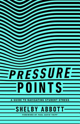 Image for Pressure Points: A Guide to Navigating Student Stress