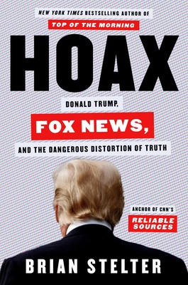 Image for Hoax: Donald Trump, Fox News, and the Dangerous Distortion of Truth