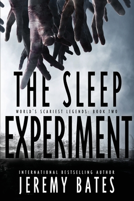 Image for The Sleep Experiment: An edge-of-your-seat psychological thriller (World's Scariest Legends)