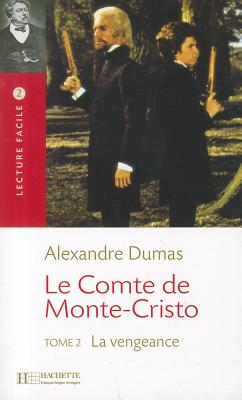 Image for Le Comte De Monte Cristo: Tome 2 La Vengeance (Lecture Facile) (French Edition)