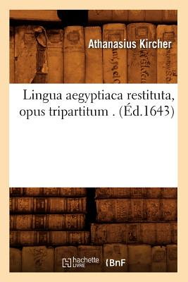 Image for Lingua Aegyptiaca Restituta, Opus Tripartitum . (Langues) (French Edition)