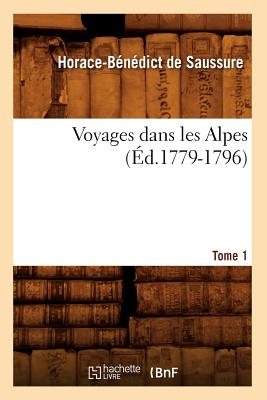 Image for Voyages Dans Les Alpes. Tome 1 (Histoire) (French Edition)