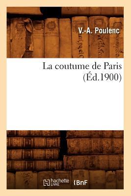 Image for La Coutume de Paris (Ed.1900) (Sciences Sociales) (French Edition)