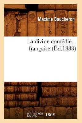 La Divine Comedie... Francaise (Litterature) (French Edition), Boucheron, Maxime