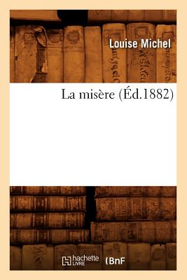 Image for La Misere (Ed.1882) (Sciences Sociales) (French Edition)