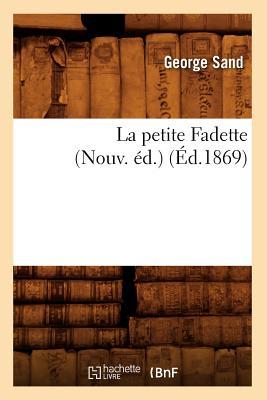 La Petite Fadette (Nouv. Ed.) (Ed.1869) (Litterature) (French Edition), Sand, George